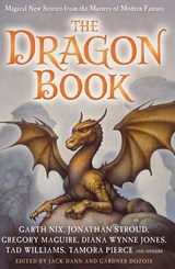 The Dragon Book: Magical Tales from the Masters of Modern Fantasy | Jack Dann ; Gardner Dozois |