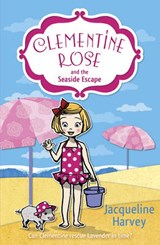 Clementine Rose and the Seaside Escape | Jacqueline Harvey |