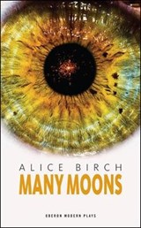Many Moons | Alice Birch |