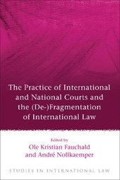 The Practice of International and National Courts and the De-fragmentation of International Law