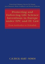 Protecting and Enforcing Life Science Inventions in Europe Under EPC and EU Law | Zimmer, Franz-Josef, Dr. |