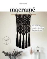 Macrame : the craft of creative knotting for your home | Fanny Zedenius |