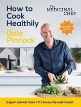 Medicinal Chef: How to Cook Healthily | Dale Pinnock |