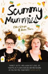 Scummy Mummies | Helen Thorn |