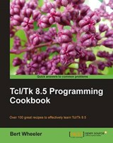 TCL/TK 8.5 Programming Cookbook | Bert Wheeler |