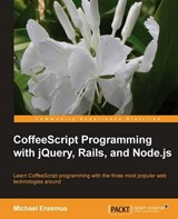 Coffeescript Programming with Jquery, Rails, and Node.Js | Michael Erasmus |