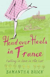Head over Heels in France | Samantha Brick |