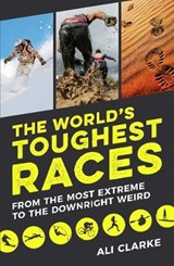 The World's Toughest Races | Ali Clarke |