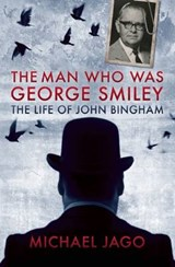 The Man Who Was George Smiley | Michael Jago |