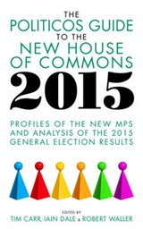 Politicos Guide to the New House of Commons | Tim Carr |