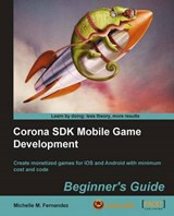 Corona SDK Mobile Game Development | Michelle M. Fernandez |