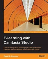 E-learning With Camtasia Studio | David B. Demyan |