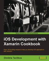IOS Development with Xamarin Cookbook | Dimitris Tavlikos |