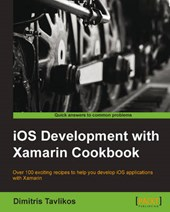 IOS Development with Xamarin Cookbook