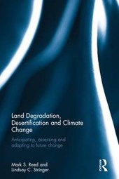 Land Degradation, Desertification and Climate Change