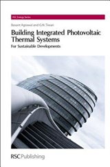 Building Integrated Photovoltaic Thermal Systems | Agrawal, Basant ; Tiwari, G. N. |