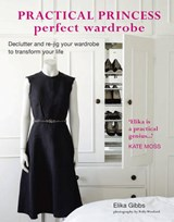 Practical Princess Perfect Wardrobe | Elika Gibbs |