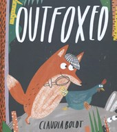 Outfoxed. Written and illustrated by Claudia Boldt