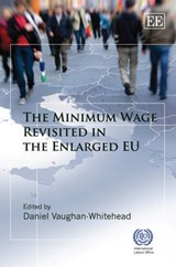 Minimum Wage Revisited in the Enlarged EU | VAUGHAN-WHITEHEAD,  Daniel |