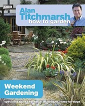 Alan Titchmarsh How to Garden: Weekend Gardening