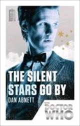 Doctor Who: The Silent Stars Go By | Dan Abnett |