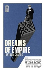 Doctor Who: Dreams of Empire | Justin Richards |