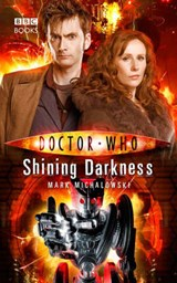 Doctor Who: Shining Darkness | Mark Michalowski |