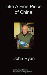 Like a Fine Piece of China | John Ryan |