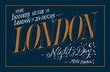 London night & day : the insider's guide to london in 24 hours | Matt Brown |