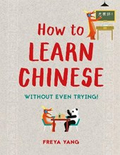 Learn chinese  without even trying