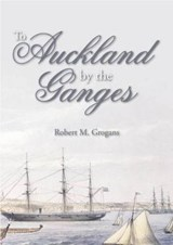 To Auckland by the Ganges | Robert Grogans |