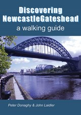 Discovering Newcastle Gateshead | Peter Donaghy |