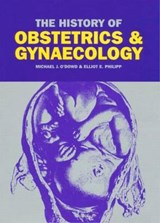 The History of Obstetrics and Gynecology | Michael J. O'dowd & Elliot Elias Philipp |
