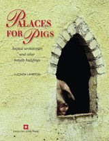 Palaces for Pigs | Lucinda Lambton |