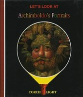Let's Look at Archimboldo's Portraits
