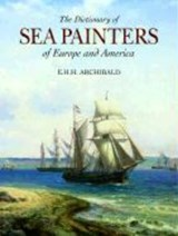 Dictionary of Sea Painters | E. H. H. Archibald |