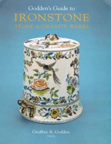 Godden's Guide to Ironstone, Stone and Granite Wares | Geoffrey A. Godden |