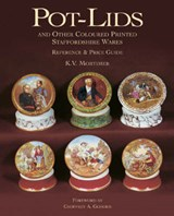 Pot-lids and Other Coloured Printed Staffordshire Wares | K.V. Mortimer |