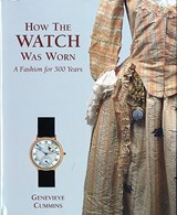 How the watch was worn : a fashion for 500 years | Genevieve Cummins |