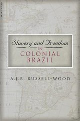 Slavery and Freedom in Colonial Brazil | A. J. R. Russell-Wood |