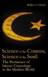 Science of the Cosmos, Science of the Soul | William Chittick |