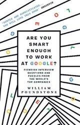 Are You Smart Enough to Work at Google? | William Poundstone |