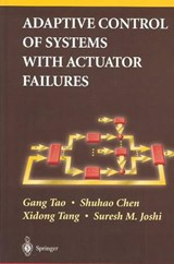 Adaptive Control of Systems with Actuator Failures | Gang Tao |