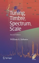 Tuning, Timbre, Spectrum, Scale | William A. Sethares |