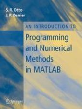An Introduction to Programming and Numerical Methods in Matlab | Stephen Otto |