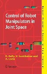 Control of Robot Manipulators in Joint Space | Rafael Kelly |