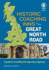 Historic Coaching Inns of the Great North Road | Roger Protz |
