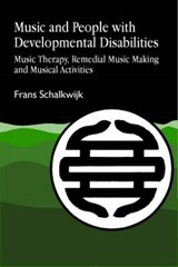 Music and People With Developmental Disabilities | Frans W. Schalkwijk |