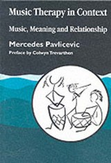 Music Therapy in Context | Mercedes Pavlicevic |