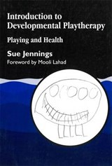 Introduction to Developmental Playtherapy | Sue Jennings |